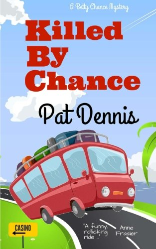 Download Killed By Chance (Betty Chance Mystery) (Volume 2) pdf