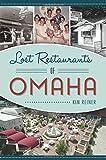 Lost Restaurants of Omaha (American Palate)