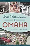 Lost Restaurants of Omaha (American Palate)