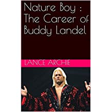 Nature Boy : The Career of Buddy Landel