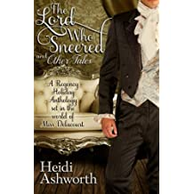 The Lord Who Sneered and Other Tales: A Regency Holiday Anthology set in the world of Miss Delacourt