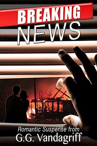 Breaking News: A Novel of Romantic Suspense by [Vandagriff, G.G.]
