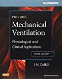 img - for Workbook for Pilbeam's Mechanical Ventilation: Physiological and Clinical Applications, 5e book / textbook / text book