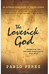 The Lovesick God: Answering the Deepest Longings of Your Soul Paperback