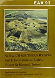 img - for Excavations on the Norwich Southern Bypass, 1989-91, Part 1: Excavations at Bixley, Caistor St Edmund, Trowse (East Anglian archaeology) book / textbook / text book