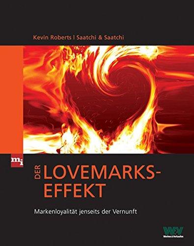 Der Lovemarks-Effekt. Markenloyalität jenseits der Vernunft (mi-Fachverlage bei Redline)