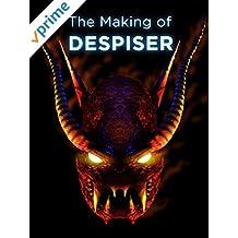 Making of Despiser