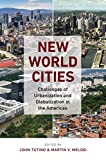 New World Cities: Challenges of Urbanization and Globalization in the Americas