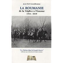 Roumanie (La) de la Triplice à l'Entente 1914 - 1919