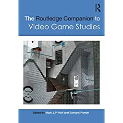 The Routledge Companion to Video Game Studies from Routledge