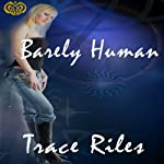 Barely Human | Trace Riles