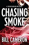 Chasing Smoke by Bill Cameron front cover