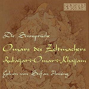 Die Sinnsprüche Omars Des Zeltmachers Audiobook
