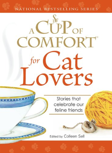A Cup of Comfort for Cat Lovers: Stories that celebrate our feline friends
