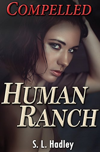 Compelled (Human Ranch Book 2)
