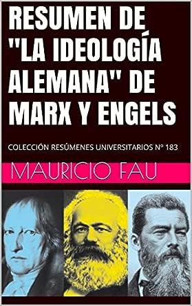 """RESUMEN DE """"LA IDEOLOGÍA ALEMANA"""" DE MARX Y ENGELS"""