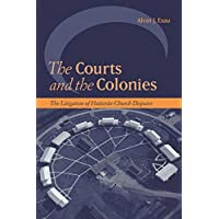 The Courts and the Colonies: The Litigation of Hutterite Church Disputes