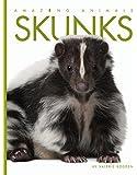 Skunks (Amazing Animals)
