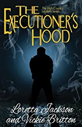 The Executioner's Hood (The High Country Mystery Series Book 4)