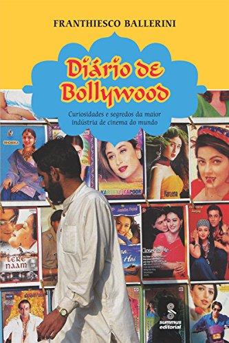 Diário de Bollywood - Curiosidades e Segredos da Maior Indústria de Cinema do Mundo