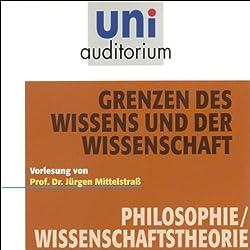 Grenzen des Wissens und der Wissenschaft (Uni-Auditorium)