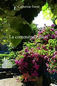 La Commemoration par Catherine Forné