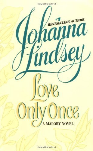 Love Only Once: A Malory Novel by Lindsey, Johanna (2005) Paperback