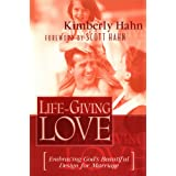 Life-Giving Love : Embracing God's Beautiful Design for Marriage