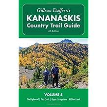 Gillean Daffern's Kananaskis Country Trail Guide - 4th Edition: Volume 5: The Highwood - Flat Creek - Upper Livingstone - Willow Creek