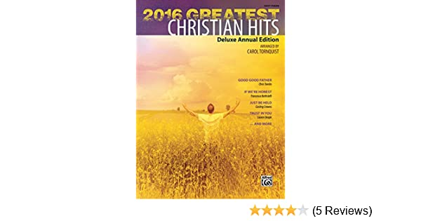 9e31491ec04f 2016 Greatest Christian Hits  Deluxe Annual Easy Piano Edition (Greatest  Hits) - Kindle edition by Carol Tornquist. Arts   Photography Kindle eBooks  ...