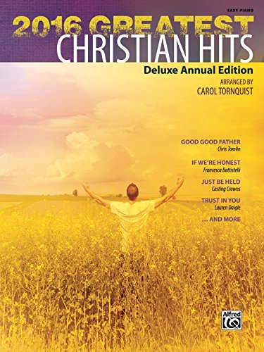 82557c791e9f 2016 Greatest Christian Hits  Deluxe Annual Easy Piano Edition (Greatest  Hits) by