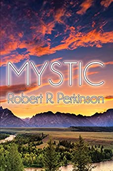 Mystic: Teton County by [Perkinson, Robert R.]