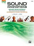 Sound Innovations for String Orchestra -- Sound Development, Alfred Publishing Staff, 0739068040