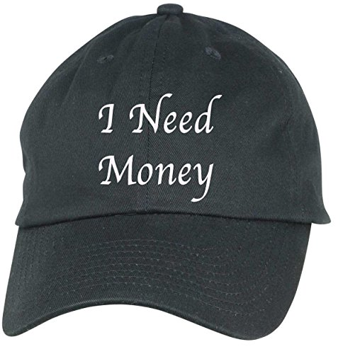 I need more money- funny hat- Great Gift