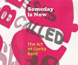 img - for Someday is Now: The Art of Corita Kent book / textbook / text book
