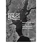 img - for [(City of Refuge: A 9/11 Memorial)] [Author: Krzysztof Wodiczko] published on (August, 2009) book / textbook / text book