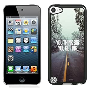 NEW Unique Custom Designed iPod Touch 5 Phone Case With You Think Big You Get Big_Black Phone Case