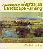 100 Masterpieces of Australian Landscape Painting
