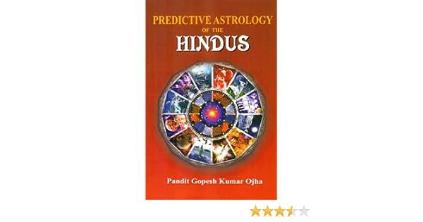 Predictive Astrology Of The Hindus Pandit Gopesh Kumar Ojha