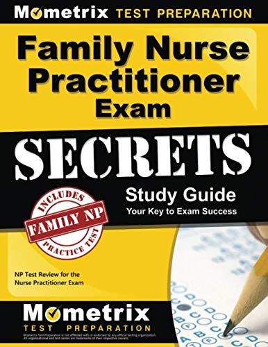 (Family Nurse Practitioner Exam Secrets Study Guide: NP Test Review for the Nurse Practitioner Exam)