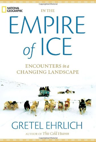Download In the Empire of Ice: Encounters in a Changing Landscape PDF