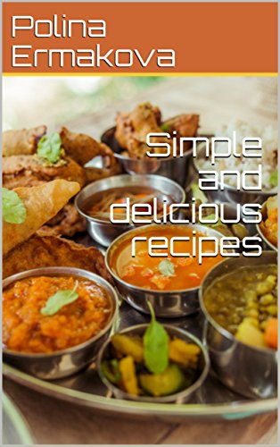 Read e book online simple and delicious recipes pdf meditation books the most recent and scrumptious recipes of culinary dishes of varied cuisines of the world forumfinder Choice Image