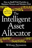img - for The Intelligent Asset Allocator: How to Build Your Portfolio to Maximize Returns and Minimize Risk by William J. Bernstein (2000-10-13) book / textbook / text book