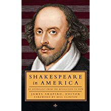 Shakespeare in America: An Anthology from the Revolution to Now (LOA #251)