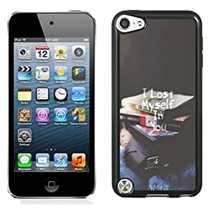 NEW Unique Custom Designed iPod Touch 5 Phone Case With I Lost Myself In You_Black Phone Case