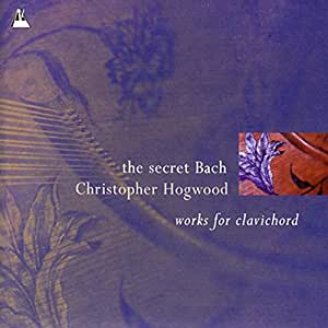 Secret Bach; Works for clavichord