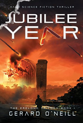 Jubilee Year: A Technothriller (The Erelong Trilogy Book 1) by [O'Neill, Gerard]