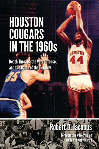 Houston Cougars in the 1960s: Death Threats, the Veer Offense, and the Game of the Century (Swaim-Paup-Foran Spirit of Sport Series, sponsored by ... Edgar Paup '74, & Joseph Wm. -