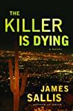 Image of The Killer Is Dying: A Novel