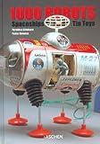 1000 Robots, Spaceships and Tin Toys, Teruhisa Kitahara and Yukio Shimizu, 3822820172